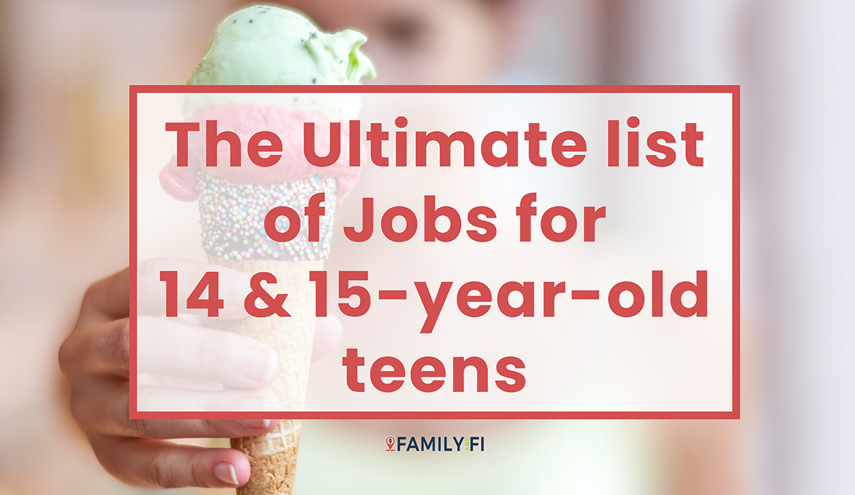 Jobs For 14 And 15 Year Old Teens 2020 Ultimate List Family And Fi